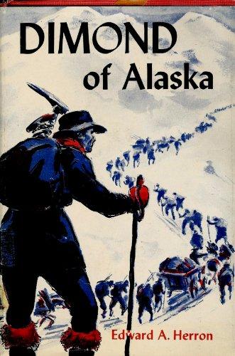 Dimond of Alaska, adventurer in the Far - Alaska Dimond
