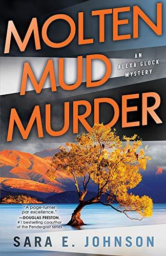 Molten Mud Murder (Alexa Glock Mysteries Book 1)