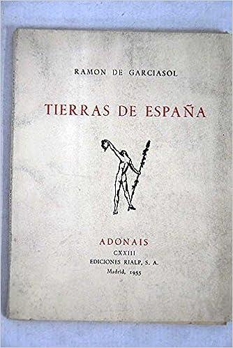 TIERRAS DE ESPAÑA: Amazon.es: Ramón de GARCIASOL: Libros