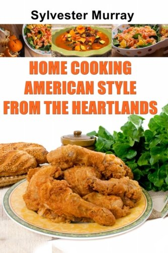 Home Cooking American Style From The Heartlands by Sylvester Murray