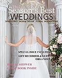 Season's Best Weddings: 2017 Spring
