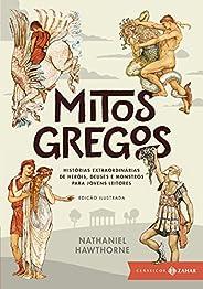 Mitos gregos: edição ilustrada: Histórias extraordinárias de heróis, deuses e monstros para jovens leitores (Clássicos Zahar