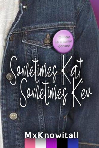 Sometimes Kat, Sometimes Kev