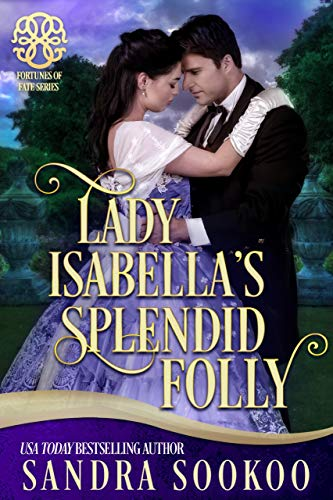 - Lady Isabella's Splendid Folly: a Fortune's of Fate story (Fortunes of Fate Book 7)