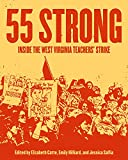 img - for 55 Strong: Inside the West Virginia Teachers' Strike book / textbook / text book