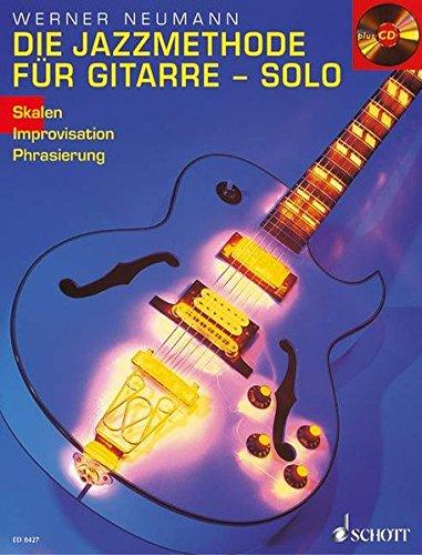 Die Jazzmethode für Gitarre - Solo: Skalen - Improvisation - Phrasierung. Gitarre. Ausgabe mit CD.