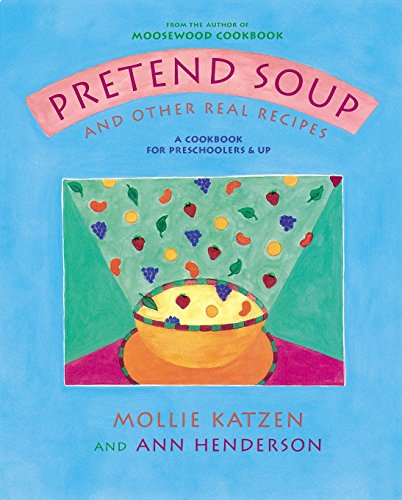Pretend Soup and Other Real Recipes: A Cookbook for Preschoolers and Up - Harvest Soup Recipe