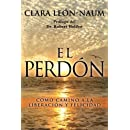 El Perdon: Como Camino a la Liberacion y Felicidad (Spanish Edition)