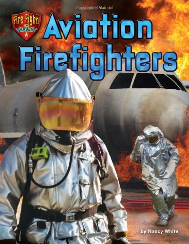 Aviation Firefighters (Fire Fight! the Bravest)