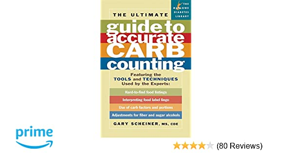 The ultimate guide to accurate carb counting featuring the tools the ultimate guide to accurate carb counting featuring the tools and techniques used by the experts marlowe diabetes library gary scheiner fandeluxe Images