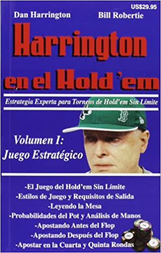Harrington en el Holdem. Volumen I: Estrategias avanzadas para torneos de póker.: Amazon.es: Dan Harrington: Libros