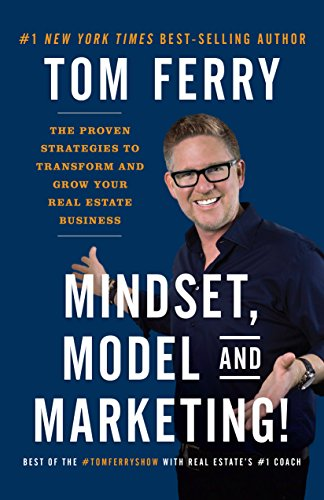 Mindset, Model and Marketing!: The Proven Strategies to Transform and Grow Your Real Estate Business (Estate Business)