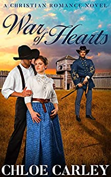 War of Hearts: A Christian Historical Romance Novel by [Carley, Chloe]