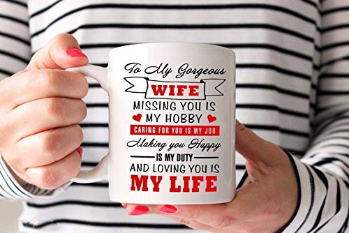 To My Gorgeous Wife - Loving You Is My Life -Best Gift For Your Wife-11OZ Coffee ()