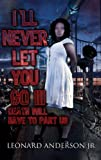 I'll Never Let You Go III: Death Will Have To Part Us