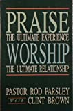 Praise and Worship, Rod Parsley, 0892746378