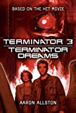 Front cover for the book Terminator Dreams by Aaron Allston