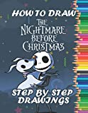 How To Draw The Nightmare Before Christmas: The Nightmare Before Christmas Drawing Book: Drawing and Coloring Book 2 in 1