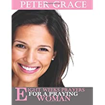 Eight Weeks Prayers for a Praying Woman