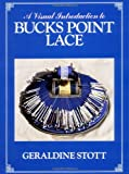 A Visual Introduction to Bucks Point Lace, Geraldine Stott, 0713443723