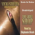 The Grief Shop: Tally Whyte Mystery Series, Book 3 | Vicki Stiefel