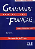 Grammaire progressive du français [niveau intermédiaire, nouvelle édition]