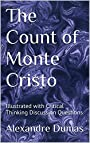 The Count of Monte Cristo: Illustrated with Critical Thinking Discussion Questions