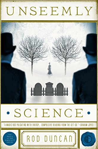 Unseemly Science: The Fall of the Gas-Lit Empire, Book 2