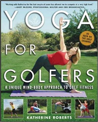 Meilleures ventes eBook Yoga for Golfers: A Unique Mind-Body Approach to Golf Fitness by Katherine Roberts (2004-06-01) DJVU B0182Q0GAW