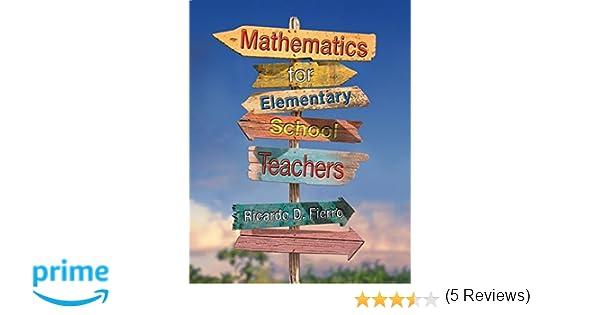 Mathematics for elementary school teachers ricardo d fierro mathematics for elementary school teachers ricardo d fierro 9780538493635 amazon books fandeluxe Gallery