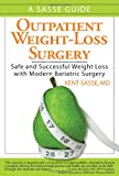 Outpatient Weight-Loss Surgery, Kent Sasse, 1934727008