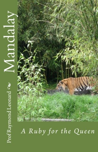 Mandalay Queen (Mandalay: A Ruby for the Queen by Raymond Leonard (2012-02-23))