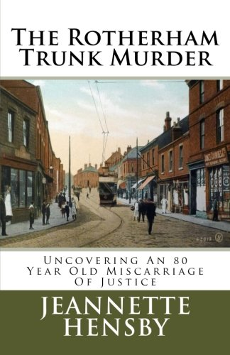The Rotherham Trunk Murder: Uncovering An 80 Year Old Miscarriage Of Justice