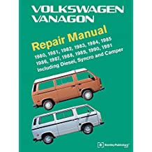 Volkswagen Vanagon Repair Manual: 1980, 1981, 1982, 1983, 1984, 1985, 1986, 1987, 1988, 1989, 1990, 1991