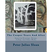 The Cooper Years And After: Inspiring Drawings, Design, Collage And Other Media