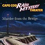 Murder From the Bridge | Steven Thomas Oney
