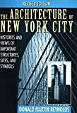 The Architecture of New York City, Donald Martin Reynolds, 0471014397