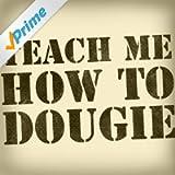 Teach Me How To Dougie