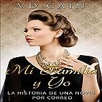 Mi Familia y Yo: La Historia de una Novia por Correo [My Family and Me: The Story of a Mail Order Bride] | VD Cain