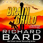 Brainchild (Brainrush Series Book 4) | Richard Bard