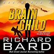 Brainchild (Brainrush Series Book 4): A Brainrush Thriller (The Everlast Duology Book 1) | Richard Bard