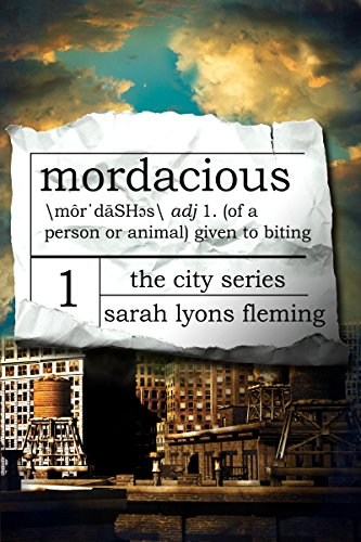 Mordacious (The City Series Book 1) by [Fleming, Sarah Lyons]