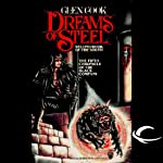 Dreams of Steel: Chronicles of the Black Company, Book 5 | Glen Cook