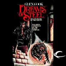 Dreams of Steel: The Fifth Chronicle of the Black Company | Livre audio Auteur(s) : Glen Cook Narrateur(s) : Rachel Butera