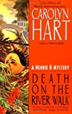 Death on the River Walk, Carolyn G. Hart, 038079005X