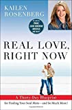 Real Love, Right Now: A Thirty-Day Blueprint for Finding Your Soul Mate - and So Much More! by Rosenberg, Kailen (2014) Paperback