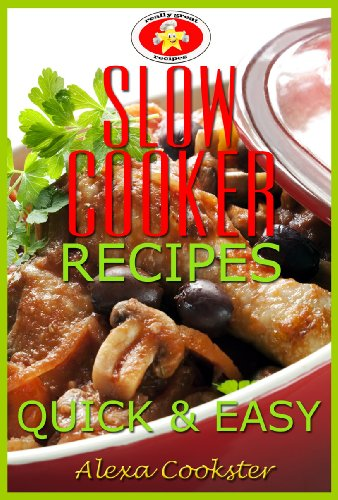 Book: Slow Cooker Recipes - 50 Quick Easy Slow Cooker Meals (Quick Easy Recipes) by Alexa Cookster