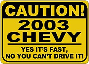 2003 03 CHEVY S-10 Yes It's Fast Sign - 10 x 14 Inches