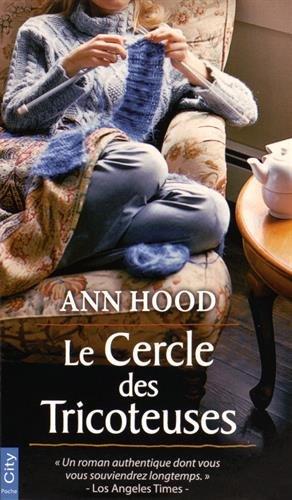 Le Cercle Des Tricoteuses - Ann Hood 2016