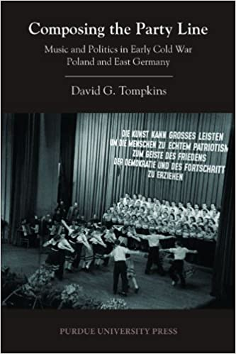 Composing the Party Line: Music and Politics in Early Cold War Poland and East Germany (Central European Studies) by David G. Tompkins (2013-09-15)